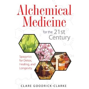 Alchemical Medicine for the 21st Century - Clare Goodrick-Clarke