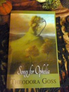 Songs for Ophelia, by Theodora Goss.  The cover art is 'Moorland Melodies' by Virgina Lee.